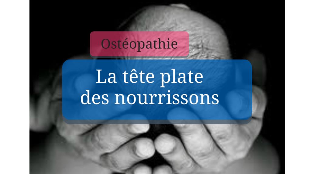 Tête plate du bébé… une prise en charge ostéo !
