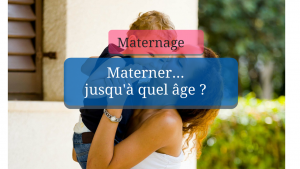 Materner à tout âge