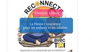 La pleine conscience avec François Lemay