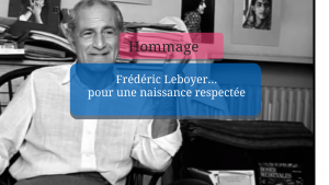 Hommage à Frédéric Leboyer