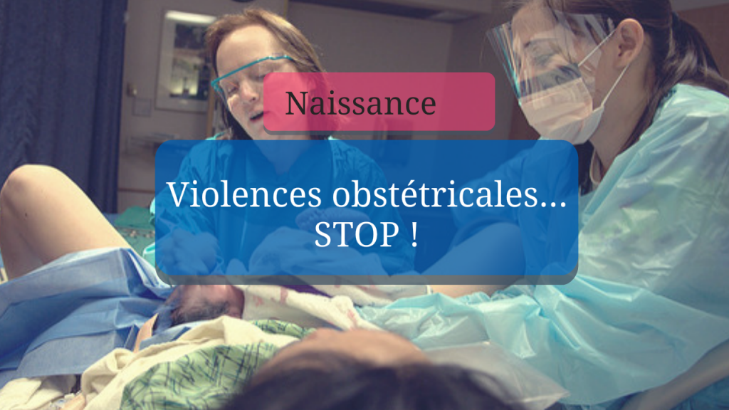 Violences obstétricales… STOP !
