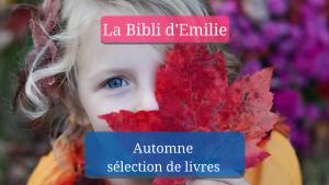 Automne… sélection de livres pour la famille #LaBibliEmilie